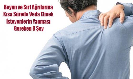 Boyun ve Sırt Ağrılarına Kısa Sürede Veda Etmek İsteyenlerin Yapması Gereken 8 Şey