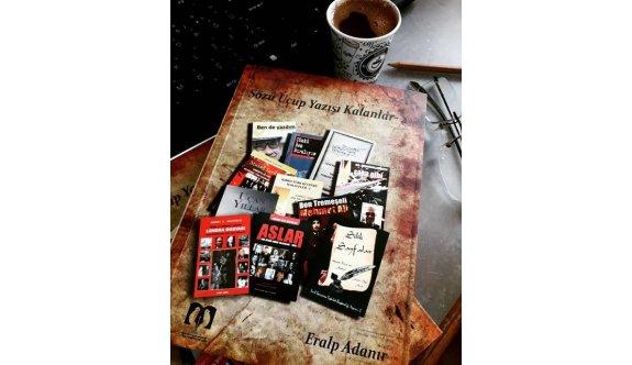 """Eralp Adanır'ın 18. kitabı """"Sözü Uçup Yazısı Kalanlar-2"""" yayımlandı"""