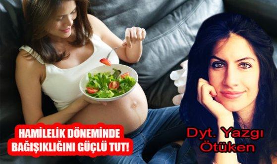 Hamilelik döneminde bağışıklığını güçlü tut!