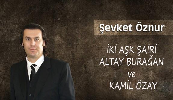 İki aşk şairi Altay Burağan ve Kamil Özay