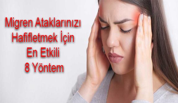 Migren Ataklarınızı Hafifletmek İçin En Etkili 8 Yöntem