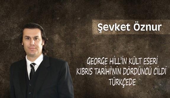 George Hill'in kült eseri Kıbrıs Tarihi'nin dördüncü cildi Türkçede