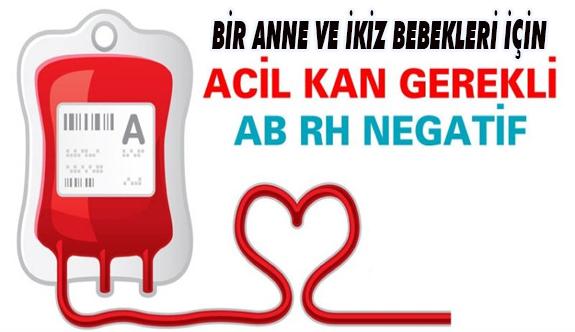 Çok acil AB RH - (Negatif) kan aranıyor
