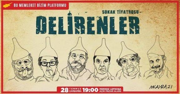 """""""Delirenler"""" adlı sokak tiyatrosu """"Merkez Lefkoşa"""" açık alanında sahneleniyor"""