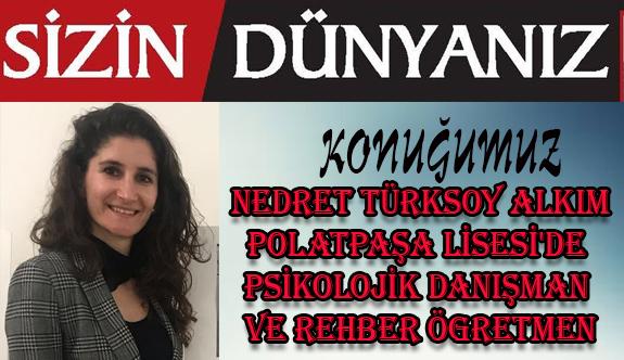 Sizin-Dünyanız: Nedret Türksoy Alkım
