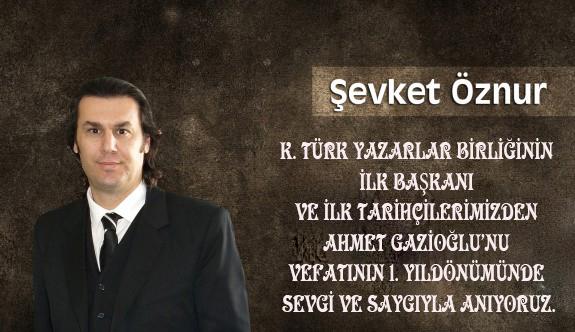 Ahmet Gazioğlu'nu Vefatının 1. Yıldönümünde Sevgi Ve Saygıyla Anıyoruz.