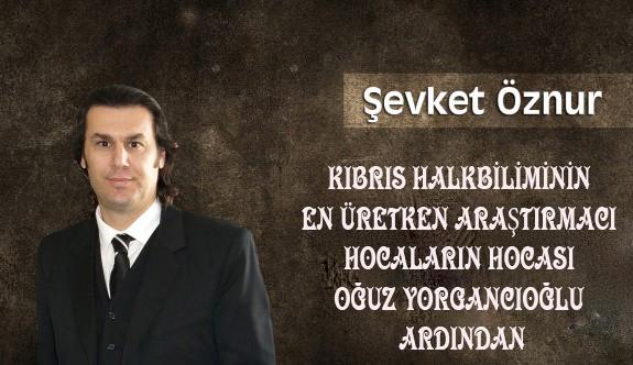 Hocaların hocası Oğuz Yorgancıoğlu'nun ardından