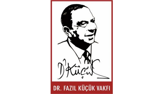 DR. FAZIL KÜÇÜK VAKFI'NDAN BURS DUYURUSU