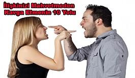 İlişkinizi Mahvetmeden Kavga Etmenin 10 Yolu