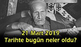 21 Mart 2019 Tarihte bugün neler oldu?
