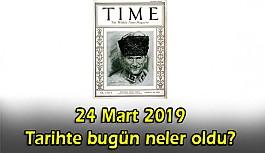 24 Mart 2019 Tarihte bugün neler oldu?