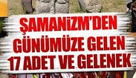 Şamanizimden Bugüne 17 Türk Adeti
