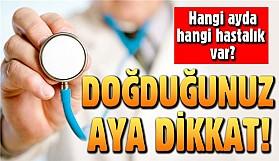 Doğduğunuz Aya Göre Hastalık Riskleri