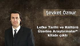 """Lefke Tarihi ve Kültürü Üzerine Araştırmalar"""" kitabı çıktı"""