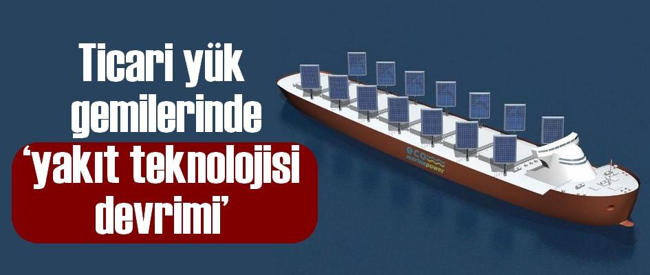 Ticari yük gemilerinde ?yakıt teknolojisi devrimi?